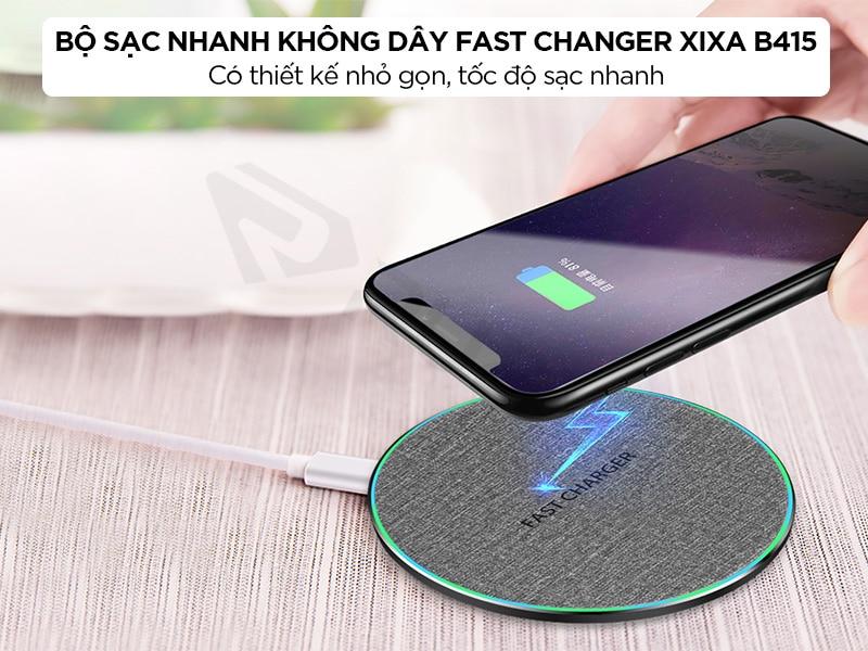 Bộ sạc nhanh không dây Fast Changer Xixa B415